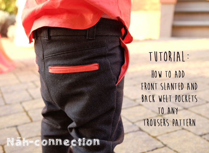 Tutorial: How to add front slanted and back welt pockets to any trousers pattern (Näh-Connection)