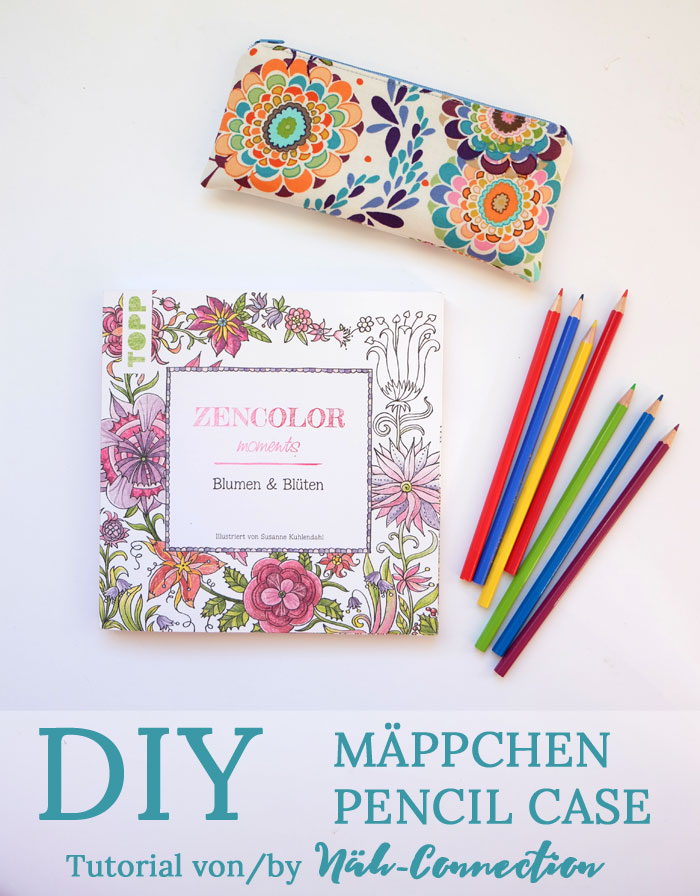 Tutorial: Mäppchen / Pencil Case (Näh-Connection)