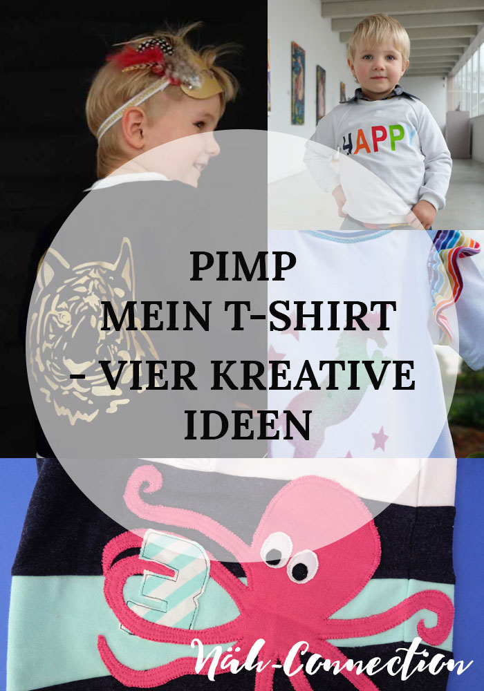 Pimp mein T-Shirt - vier kreative Ideen (von Näh-Connection)