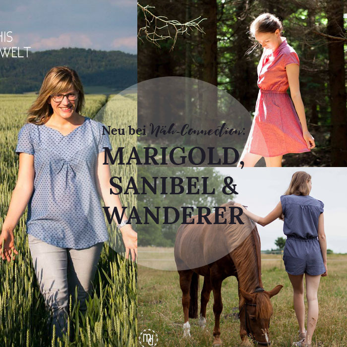 Neu im Näh-Connection Shop: Marigold, Sanibel and Wanderer