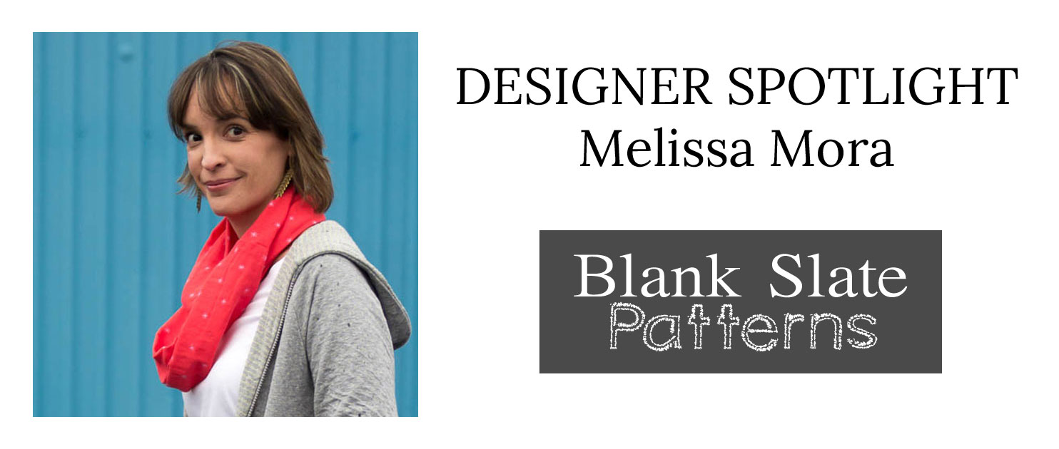 Designer Spotlight: Melissa Mora von Blank Slate Patterns und Melly Sews